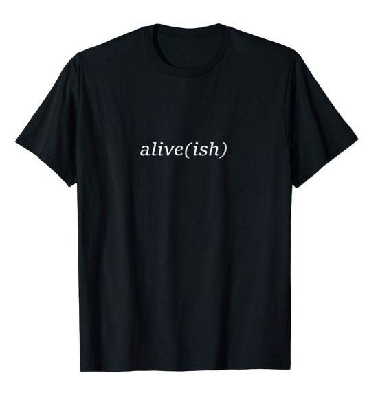 Aliveish_Tee
